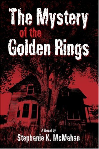 The Mystery of the Golden Rings: Stephanie McMahan
