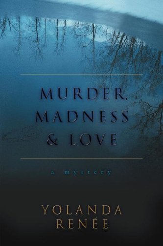9780595685622: Murder, Madness & Love: a mystery