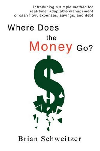 9780595686933: Where Does the Money Go?: Introducing a simple method for real-time, adaptable management of cash flow, expenses, savings, and debt