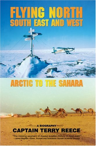 9780595687015: Flying North South East and West: Arctic to the Sahara