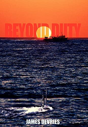 9780595687497: Beyond Duty