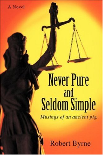 9780595687879: Never Pure and Seldom Simple: Musings of an ancient pig.