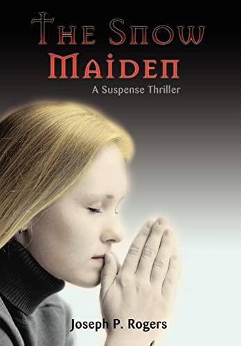 The Snow Maiden: A Suspense Thriller: Rogers, Joseph