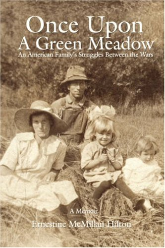 9780595689491: Once Upon a Green Meadow: An American Family's Struggles Between the Wars