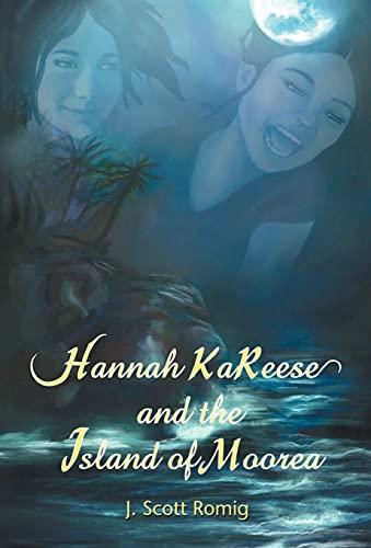 Hannah Kareese: And the Island of Moorea: J. Romig
