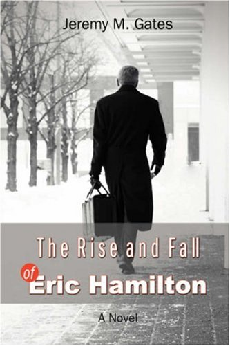 9780595691494: The Rise and Fall of Eric Hamilton