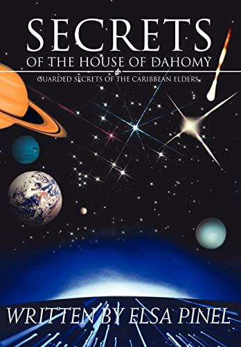 Secrets Of The House Of Dahomy: Guarded Secrets Of The Caribbean Elders: Elsa Pinel