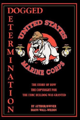 Dogged Determination: Life Experiences and the USMC Bulldog Copyright: Wilson, Diann Wall