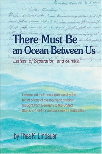 9780595694686: There Must Be an Ocean Between Us: Letters of Separation and Survival