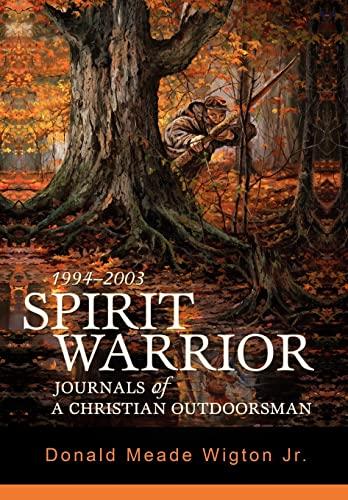 9780595695300: Spirit Warrior: Journals of a Christian Outdoorsman