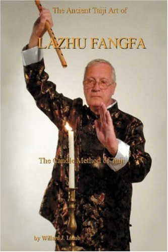 9780595695409: The Ancient Taiji Art of Lazhu Fangfa: The Candle Method of Taiji