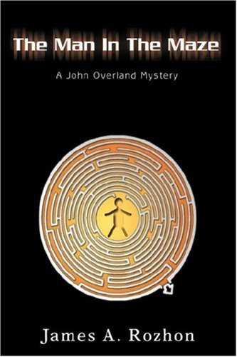 9780595696949: The Man In The Maze: A John Overland Mystery
