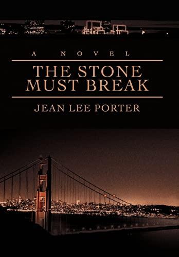 9780595697434: The Stone Must Break
