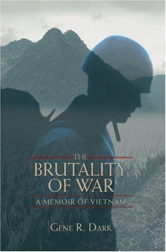 9780595697496: The Brutality of War: A Memoir of Vietnam