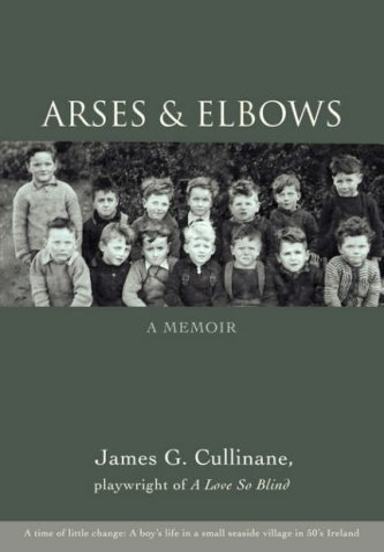 9780595698899: Arses & Elbows: A Memoir