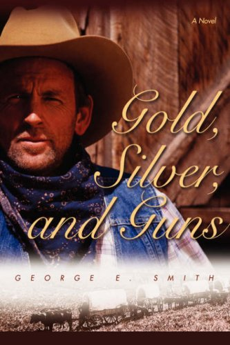 Gold, Silver, and Guns: George Smith