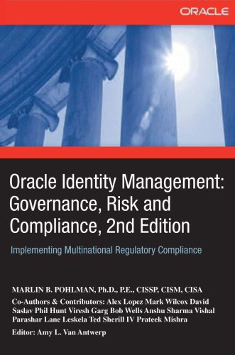 9780595702732: Oracle Identity Management: Governance, Risk and Compliance, 2nd Edition: Implementing Multinational Regulatory Compliance