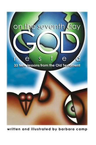 9780595705245: On the Seventh Day God Rested: 33 New Lessons from the Old Testament