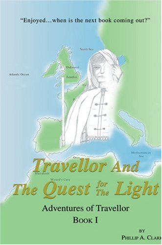 9780595705610: Travellor And The Quest for The Light: Adventures of Travellor