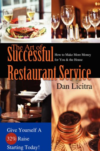 9780595706310: The Art of Successful Restaurant Service: How to Make More Money for You & the House