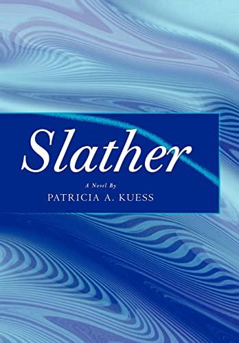Slather: Patricia Kuess