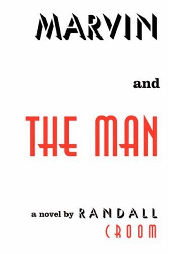 Marvin and The Man: Randall Croom