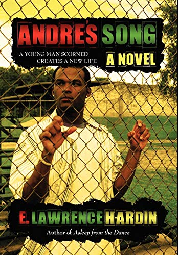 Andre's Song: A Young Man Scorned Creates: Errol Hardin
