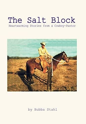 9780595709489: The Salt Block: Heartwarming Stories from a Cowboy-Pastor