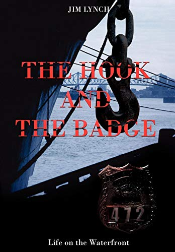9780595710478: The Hook and the Badge: Life on the Waterfront