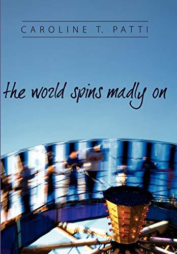 The World Spins Madly On: Caroline Patti