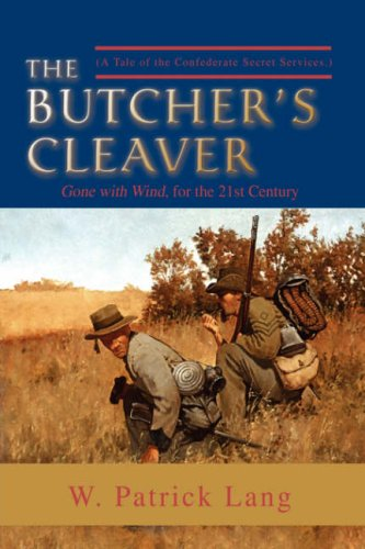 9780595711857: The Butcher's Cleaver: (A Tale of the Confederate Secret Services.)