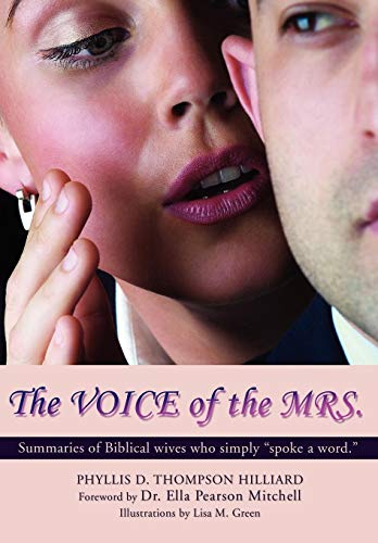 The Voice of the Mrs.: Summaries of Biblical Wives Who Simply Spoke a Word.: Hilliard, Phyllis ...