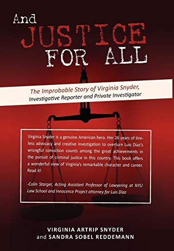 And Justice For All: The Improbable Story of Virginia Snyder: Snyder, Virginia Artrip