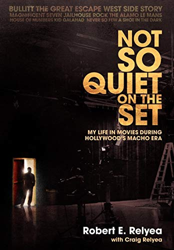 9780595713325: Not So Quiet on the Set: My Life in Movies During Hollywood's Macho Era
