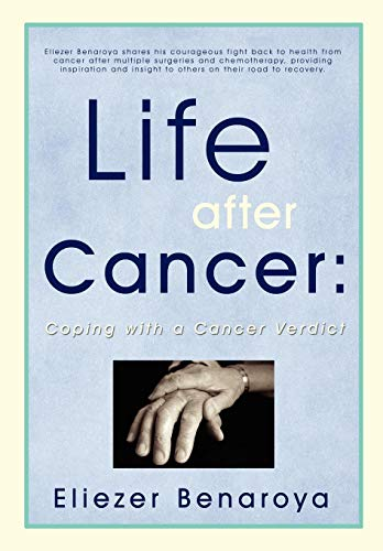 9780595713554: Life After Cancer: Coping with a Cancer Verdict