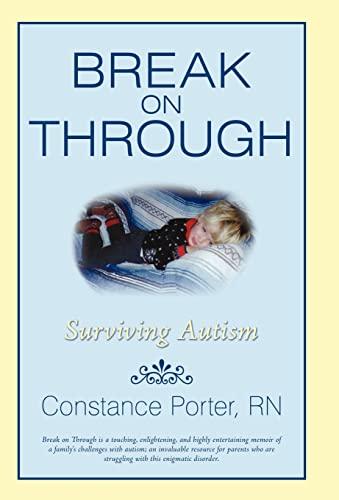 9780595713974: Break on Through: Surviving Autism