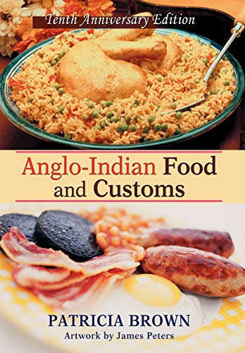 9780595716401: Anglo-Indian Food and Customs: Tenth Anniversary Edition