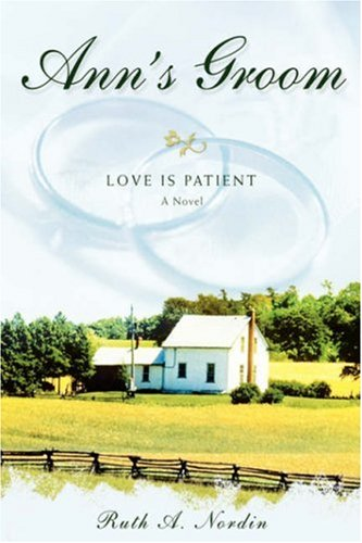 9780595716517: Ann's Groom: Love Is Patient