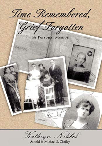 9780595718436: Time Remembered, Grief Forgotten: A Personal Memoir