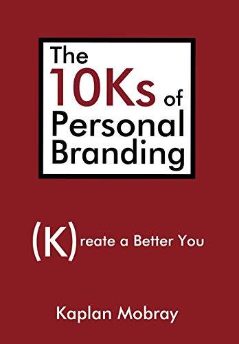 9780595719457: The 10Ks of Personal Branding: Create a Better You
