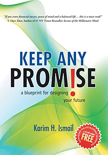 9780595719471: Keep ANY Promise: a blueprint for designing your future: Blueprint for Designing and Living Your Future
