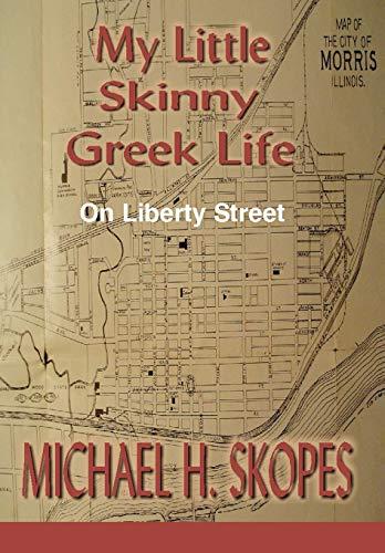 9780595719556: My Little Skinny Greek Life: On Liberty Street