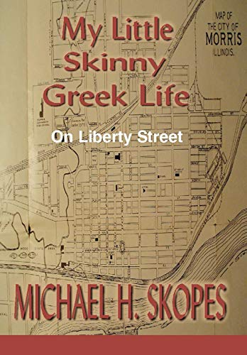 9780595719556: My Little Skinny Greek Life: On Liberty Street