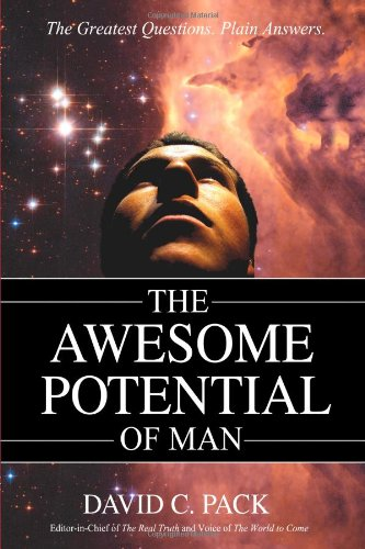 9780595719747: The AWESOME POTENTIAL of Man: The Greatest Questions. Plain Answers.