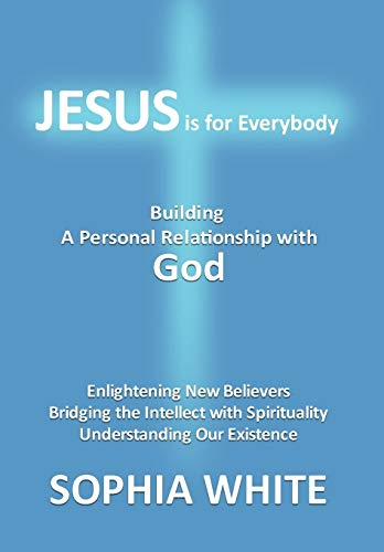 9780595719853: Jesus is for Everybody: Building a Personal Relationship with God