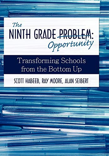 9780595719907: The Ninth Grade Opportunity: Transforming Schools from the Bottom Up