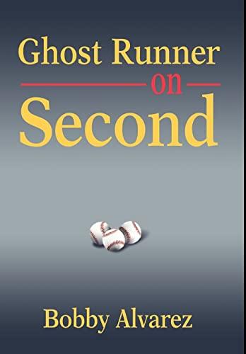 Ghost Runner on Second: Bobby Alvarez