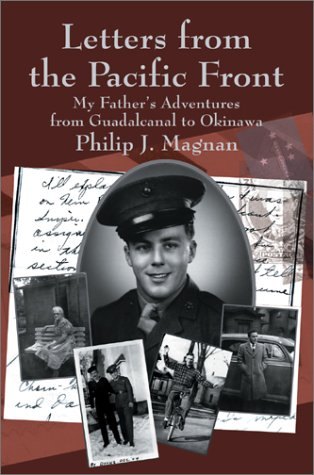 9780595743506: Letters from the Pacific Front: My Father's Adventures from Guadalcanal to Okinawa