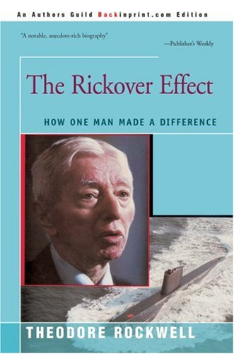 9780595745272: The Rickover Effect: How One Man Made A Difference