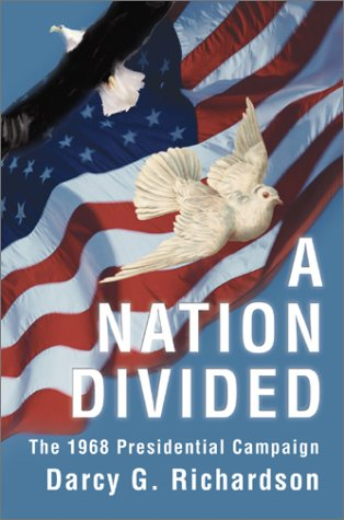 9780595746002: A Nation Divided: The 1968 Presidential Campaign